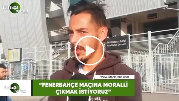 """Yasir Subaşı: """"Fenerbahçe maçına moralli çıkmak istiyoruz"""""""
