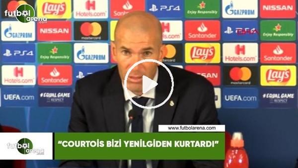 """'Zidane: """"Courtois bizi yenilgiden kurtardı"""""""