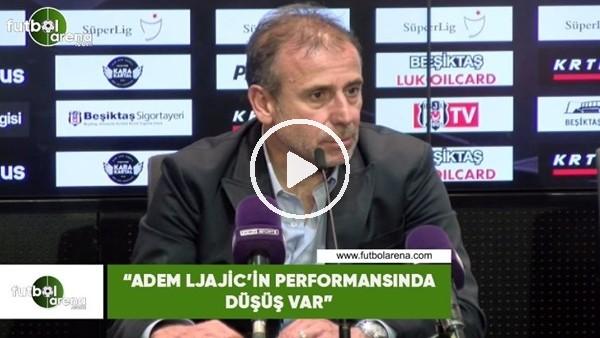 """'Abdullah Avcı: """"Adem Ljajic'in performansında düşüş var"""""""