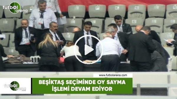 'Beşiktaş seçiminde oy sayma işlemi devam ediyor