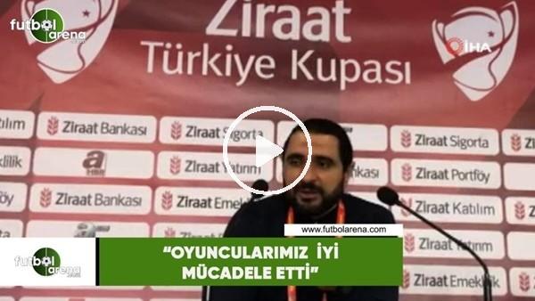 """Bülent Bölükbaşı: """"Oyuncularımız iyi mücadele etti"""""""