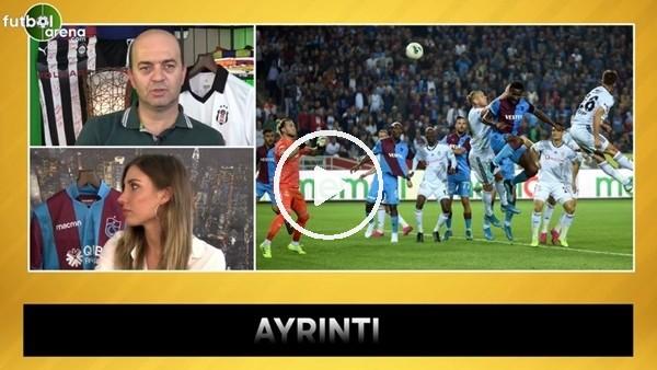 'Trabzonspor - Beşiktaş maçının kırılma anı ne?
