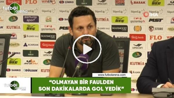 """'Erol Bulut: """"Olmayan bir faulden son dakikalarda gol yedik"""""""