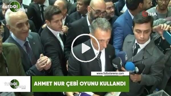 'Ahmet Nur Çebi oyunu kullandı
