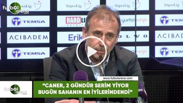 """Abdullah Avcı: """"Cane, 2 gündür serum yiyor bugün sahanın en iyilerindendi"""""""