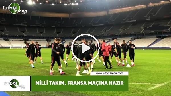 'Milli Takım, Fransa maçına hazır