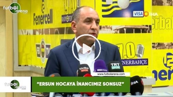 """Semih Özsoy: """"Ersun hocaya inancımız sonsuz"""""""
