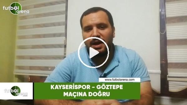 'Kayserispor - Göztepe maçına doğru son gelişmeleri Abdulkadir Paslıoğlu aktardı