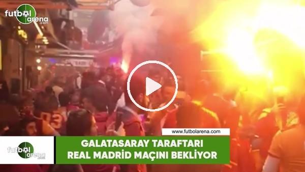 'Galataasaray taraftarı Real Madrid maçını bekliyor