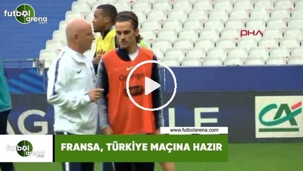 Fransa, Türkiye maçına hazır