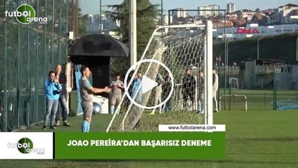 ' Joao Pereira'dan başarısız deneme
