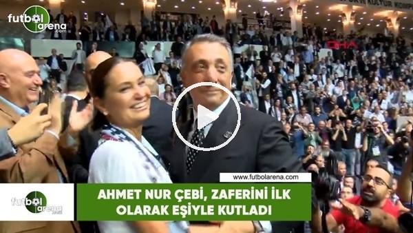 'Ahmet Nur Çebi, zaferini ilk olarak eşiyle birlikte kutladı