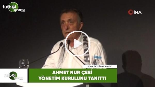 'Ahmet Nur Çebi yönetim kurulunu tanıttı