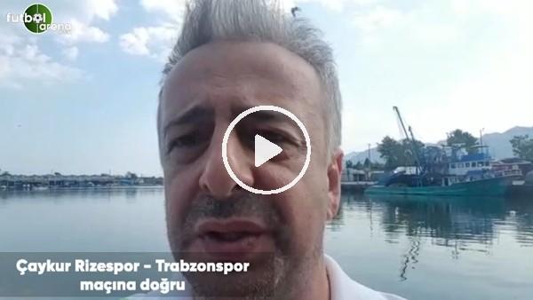 'Selim Denizalp, Çaykur Rizespor - Trabzonspor maçına doğru son gelişmeleri aktardı