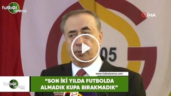 """'Mustafa Cengiz: """"Son iki yılda futbolda almadık kupa bırakmadık"""""""
