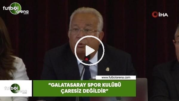 """'Eşref Hamamcıoğlu: """"Galatasaray Spor Kulübü çaresiz değildir"""""""