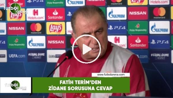 'Fatih Terim'den Zidane sorusuna cevap