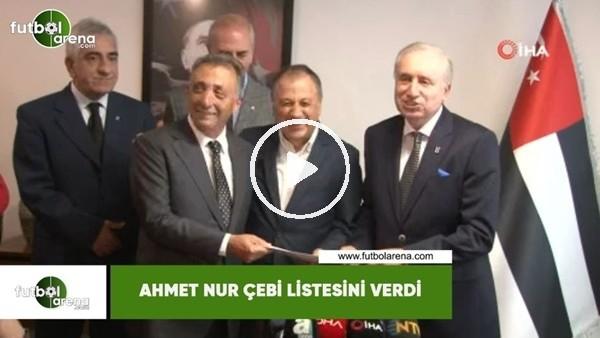 'Ahmet Nur Çebi listesini verdi