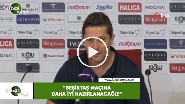 "'HayrettinAksoy: ""Beşiktaş maçına daha iyi hazırlanacağız"""