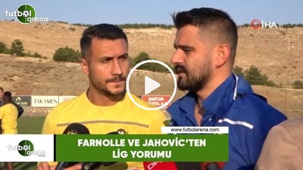'Farnolle ve Jahovic'ten lig yorumu