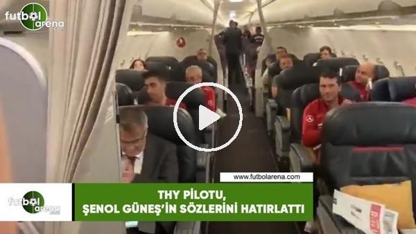 'THY Pilotu, Şenol Güneş'in sözlerini hatırlattı