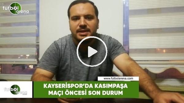 'Kayserispor'da Kasımpaşa maçı öncesi son durum
