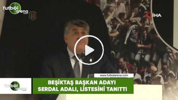 'Beşiktaş Başkan adayı Serdal Adalı, listesini tanıttı