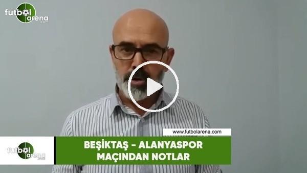 'Beşiktaş - Alanyaspor maçından öne çıkan notlar Ercan Yıldırım aktardı