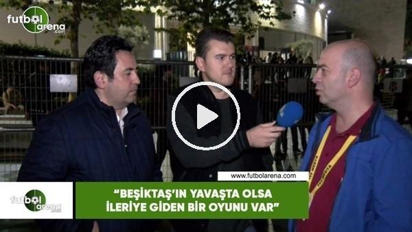 """Çağdaş Sevinç: """"Beşiktaş'ta yavaşta olsa ileriye giden bir oyunu var"""""""