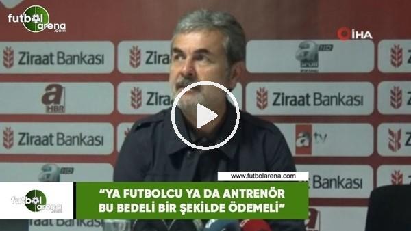 """'Aykut Kocaman: """"Ya futbolcu ya da antrenör bu bedeli bir şekilde ödemeli"""""""
