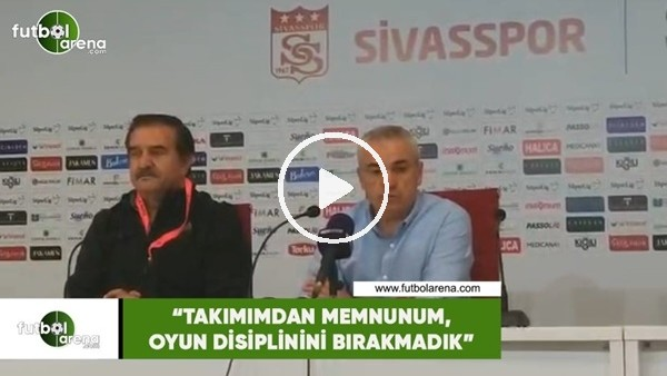 """'Rıza Çalımbay: """"Takımımdan memnunum, oyun disiplinini bırakmadık"""""""