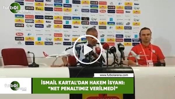 """'İsmail Kartal'dan hakem isyanı: """"Net penaltımız verilmedi"""""""