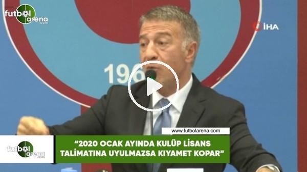 """'Ahmet Ağaoğlu: """"2020 Ocak ayında lisans talimatına uyulmazsa kıyamet kopar"""""""