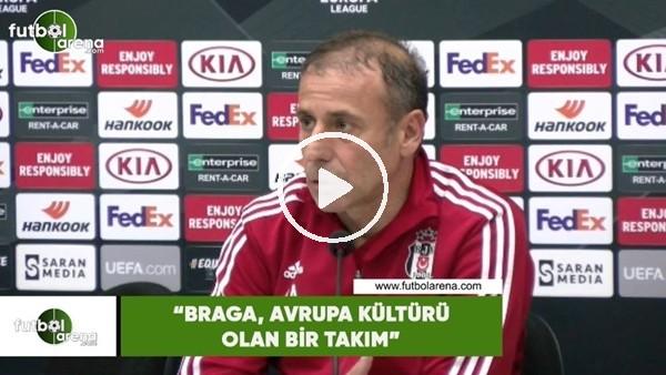 """Abdulah Avcı: """"Braga, Avrupa kültürü olan bir takım"""""""