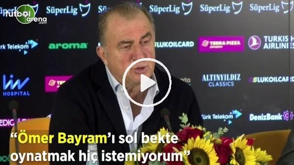 """'Fatih Terim: """"Ömer Bayram'ı sol bekte oynatmak hiç istemiyorum"""""""