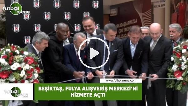 'Beşiktaş, Fulya Alışveriş Merkezi'ni hizmete açtı
