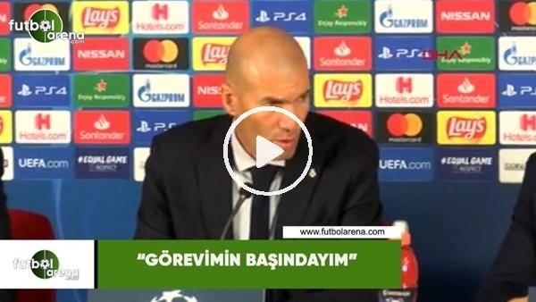 """'Zidane: """"Görevimin başındayım"""""""
