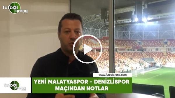 Yeni Malatyaspor - Denizlispor maçından öne çıkan notlar