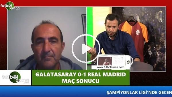 """Hüseyin Özkök: """"Galatasaray daha güçlü Real Madrid'leri yenen takımdı"""""""