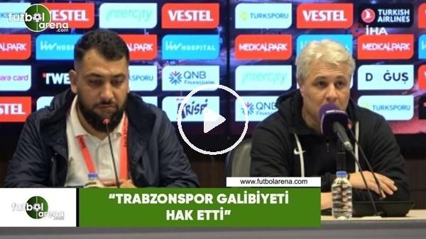 "'Marius Sumudica: ""Trabzonspor galibiyeti hak etti"""