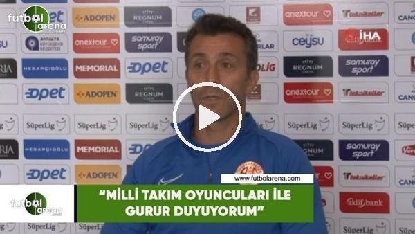 """'Bülent Korkmaz: """"Milli Takım oyuncularıyla gurur duyuyorum"""""""