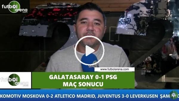 'Galatasaray'da PSG maçının adamı kimdi?