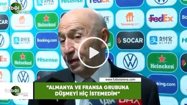 """Nihat Özdemir: """"Almanya ve Fransa grubuna düşmeyi hiç istemedim"""""""