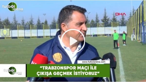 """'Mustafa Kaplan: """"Trabzonspor maçı ile çıkışa geçmek istiyoruz"""""""