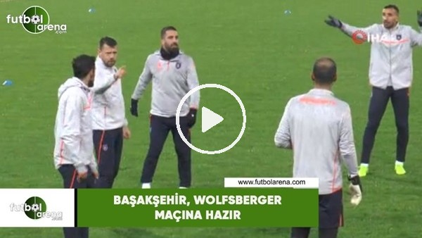 'Başakşehir, Wolfsberger maçına hazır