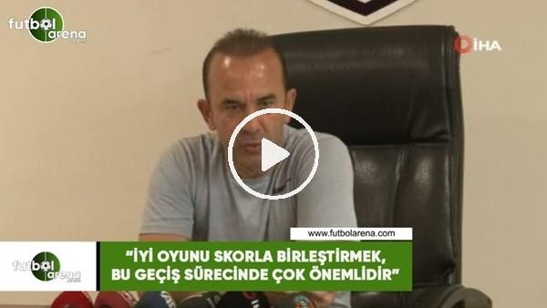 """'Mehmet Özdilek: """"İyi oyunu skorla birleştirmek, bu geçiş süreçlerinde çok önemlidir"""""""