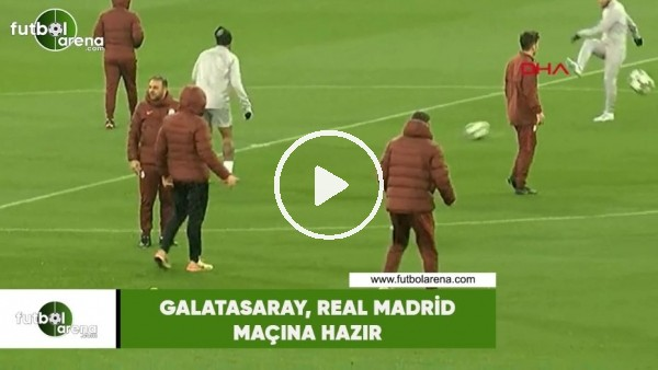 Galatasaray, Real Madrid maçına hazır