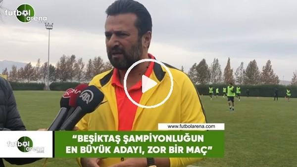 """Bülent Uygun: """"Beşiktaş şampiyonluğun en büyük adayı, zor bir maç"""""""