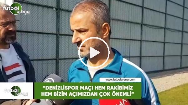 """'İsmail Kartal: """"Denizlispor maçı hem rakibimiz hem bizim açımızdan çok önemli"""""""