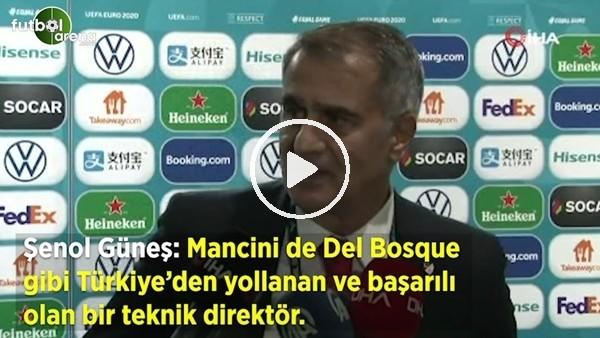 """Şenol Güneş:""""Mancini de Del Bosque gibi Türkiye'den yollanan ve başarılı olan bir teknik direktör"""""""